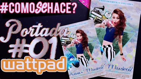 imagenes de my wattpad love portada para wattpad 01 191 como se hace youtube