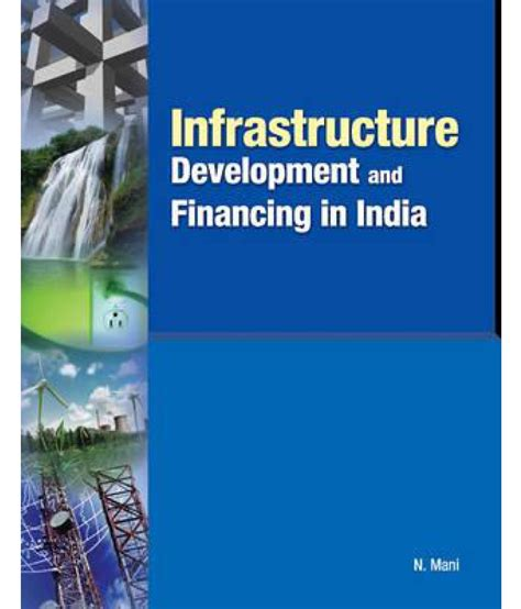 Mba In Product Development In India by Infrastructure Development And Financing In India Buy