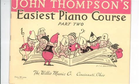 easiest piano course part john thompson s easiest piano course part two willis music company