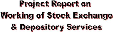 Mba Project Report In Finance Stock Market by Project Report Mba Bba On Stock Exchange Depository