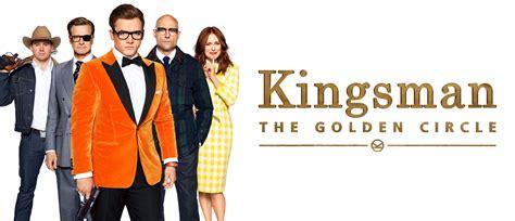 kingsman the golden circle kingsman the golden circle fox movies
