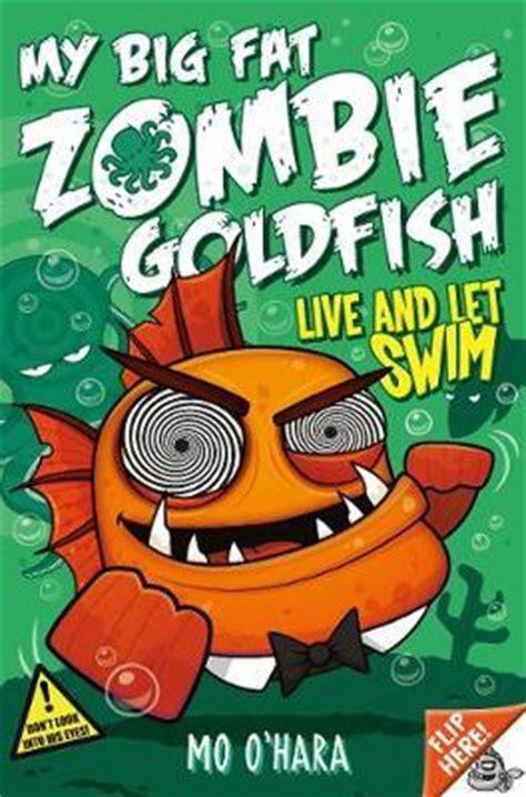 my big book my big goldfish books my big goldfish 5 live and let swim mo o