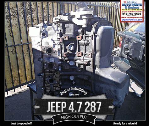 jeep 4 7 ho engine drop for rebuild los angeles