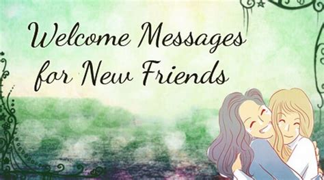 welcome message welcome messages for new friends
