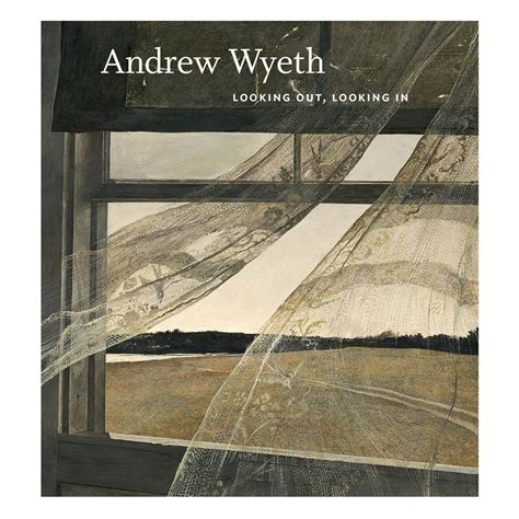 Looking Out Looking In andrew wyeth looking out looking in exhibition catalog
