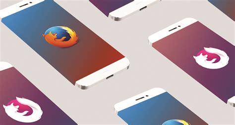 firefox browser mobile mozilla aggiorna i suoi browser mobile con un occhio alla