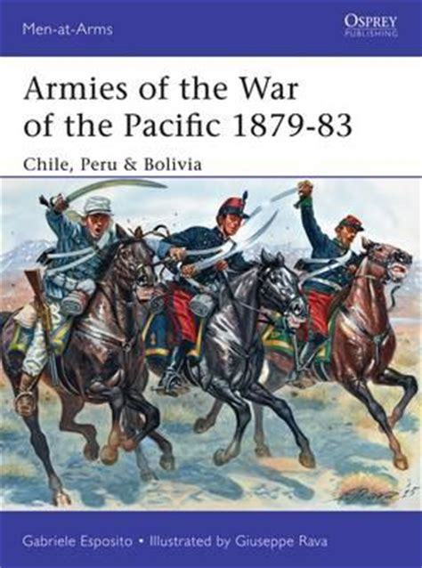 armies of the carlist war 1833ã 39 at arms books armies of the war of the pacific 1879 83 gabriele