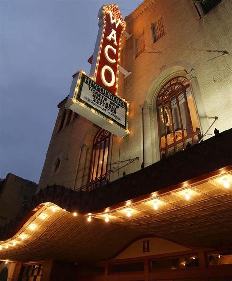 Home Theater Awaco welcome back waco hippodrome new acts for historic theater wacotrib waco today