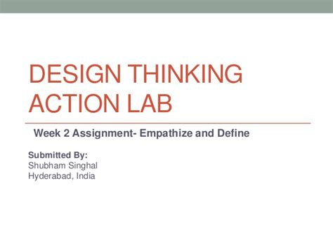design thinking lab design thinking action lab week 2 ppt submission