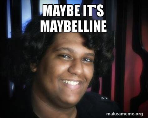 Make A Meme With Two Pictures - maybe it s maybelline make a meme