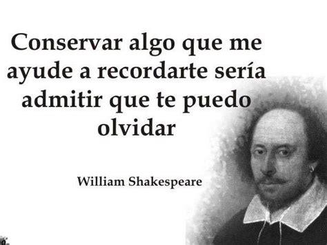 imagenes con frases de amor de william shakespeare las mejores frases de william shakespeare en su cumplea 241 os
