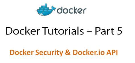 docker tutorial blog docker tutorial series part 5 docker security