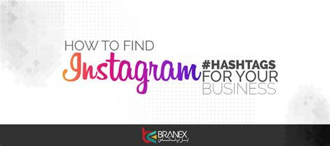 How To Find You On Instagram How To Find Instagram Hashtags For Your Business Branex Official
