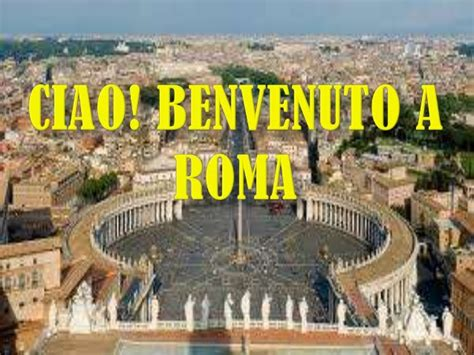 a roma ciao benvenuto a roma