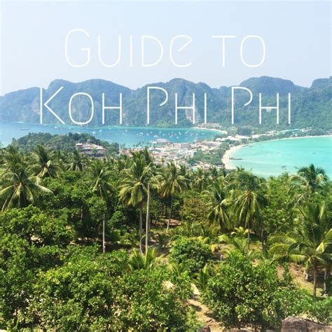 complete guide to the phi phi islands in thailand guide to phi phi island part one vivre blog