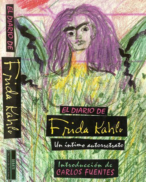 el diario de frida juntando m 225 s letras quot el diario de frida kahlo un 237 ntimo autorretrato quot de frida kahlo una de