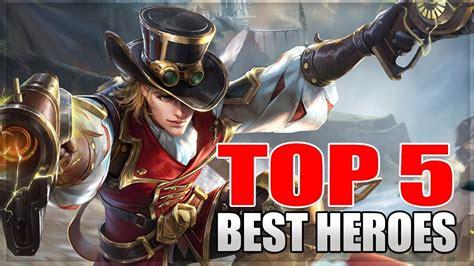 mobile legends best heroes 2018 top 5 best heroes in mobile legends