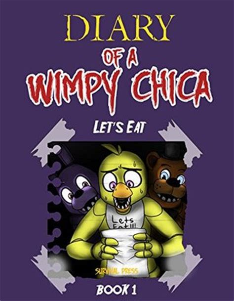survival logbook five nights at freddy s books diary of a wimpy chica let s eat book 1 unofficial