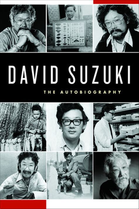 David Suzuki The Autobiography David Suzuki The Autobiography By David Suzuki Reviews