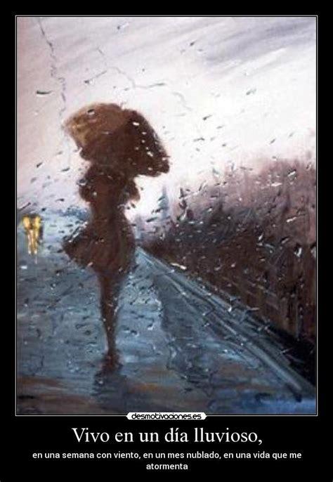 imagenes de buenos dias un dia lluvioso vivo en un d 237 a lluvioso desmotivaciones
