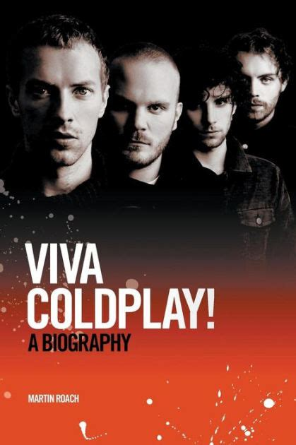 coldplay history biography viva coldplay a biography by martin roach paperback