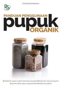 Buku Panduan Penggunaan Pupuk Organik Penerbit Penebar Swadaya Panduan Penggunaan Pupuk Organik Toko Buku Buku Laris