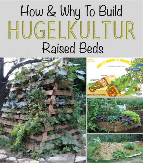 hugelkultur bed how and why to build hugelkultur raised beds homestead survival