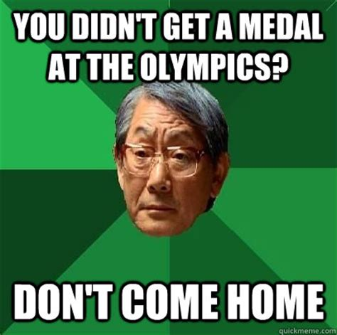 you didn t get a medal at the olympics don t come home