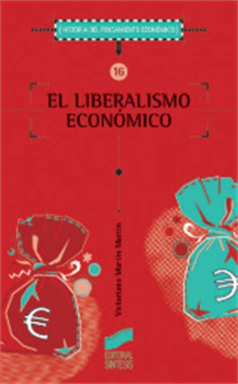 libro la poca del liberalismo el liberalismo economico libro 357 historia del pensamiento economico