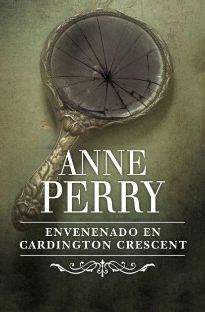 envenenado en cardington crescent envenenado en cardington crescent inspector thomas pitt 8 by anne perry nook book ebook
