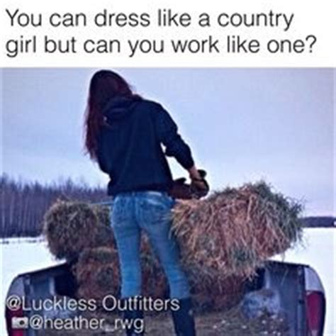 Country Girl Memes - 1000 images about luckless life quotes memes on