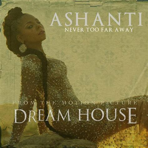 our house musical soundtrack new music ashanti never too far away thisisrnb com