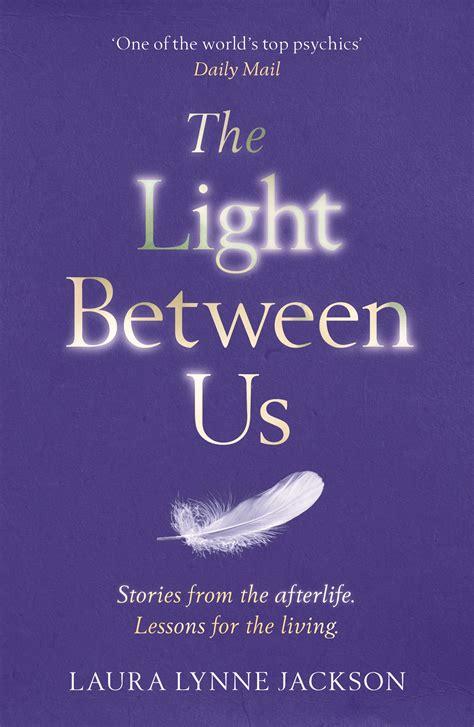 the light between us 3832798641 the light between us by laura lynne jackson penguin books new zealand