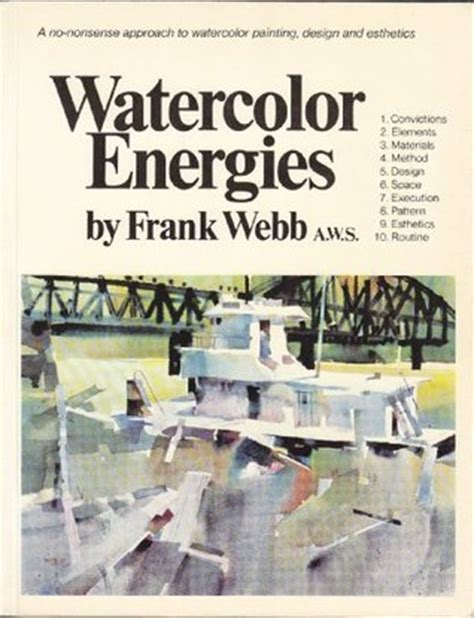 webb on watercolor books watercolor energies a no nonsense approach to watercolor