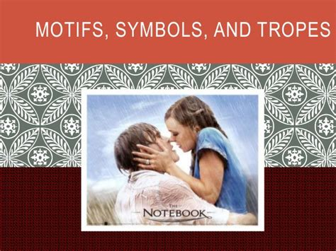 The Notebook Motifs Symbols And Tropes | the notebook motifs symbols and tropes