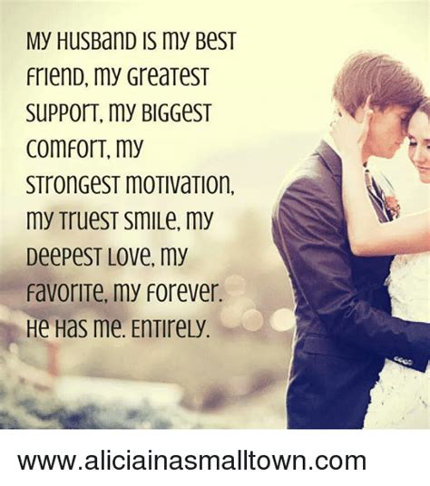 I Love My Husband Meme - my husband is my best friend my greatest support my