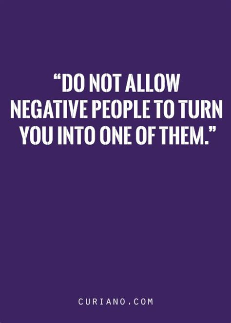 as as you don t turn them into weirdos books 60 best negativity quotes and sayings