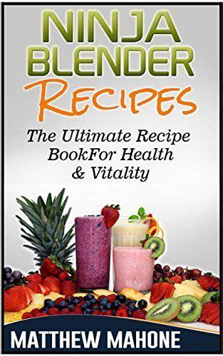 Vitamix Detox Recipe Book by Best 25 Blender Recipes Ideas On