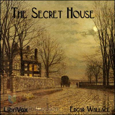 the house of secrets book the secret house by edgar wallace free at loyal books