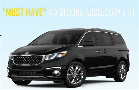 Kia Accessories 5 Must Kia Sedona Accessories Reviews Kia News