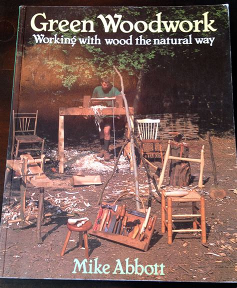 green woodworking books learn to build shed file green woodwork by mike abbott