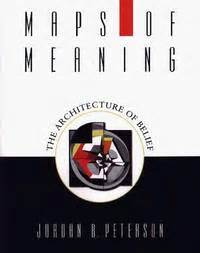 maps of meaning the 0415922224 maps of meaning the architecture of belief by peterson jordan b 1999
