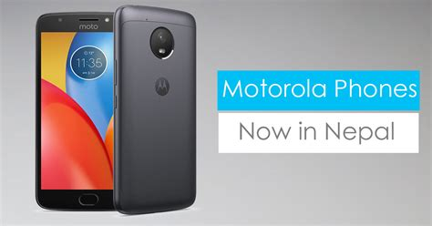 motorola mobile models with price motorola smartphones price in nepal where to buy