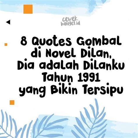 quote dari dilan dan milea yang bikin galau se indonesia 8 quotes gombal di novel dilan yang bisa bikin kita tersipu