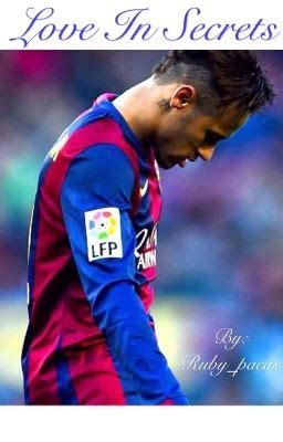 i loving you neymar jr wattpad love in secret neymar jr fanfiction wattpad