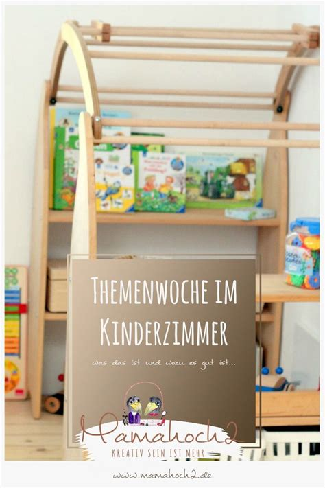ideen kinderzimmer montessori themenwochen im kinderzimmer f 252 r mehr entdecken mehr