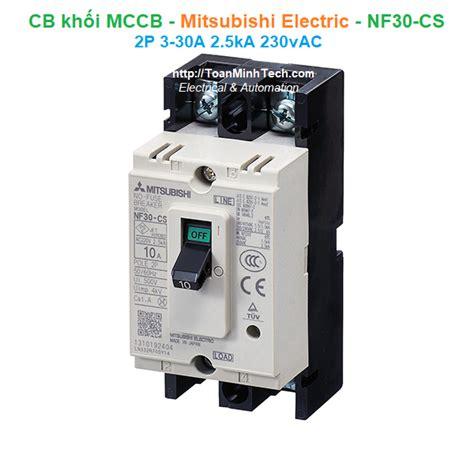 Mccb Nf 30 Cs 3p 5a Mitsubishi cb khối mccb anh ty electrical smart