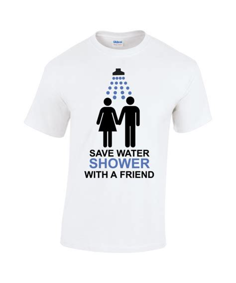 Save Water Shower With A Friend by Save Water Shower With A Friend Tshirt Design