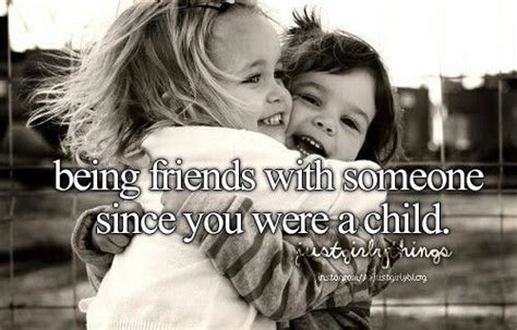 childhood friend childhood friends forever quotes quotesgram
