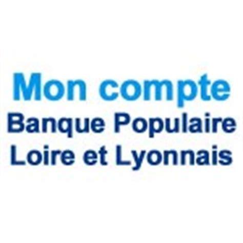 banque populaire loire et lyonnais si鑒e banque populaire mon compte banque